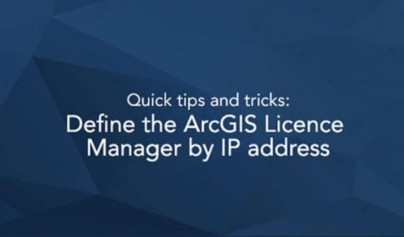 Define the ArcGIS Licence Manager by IP address